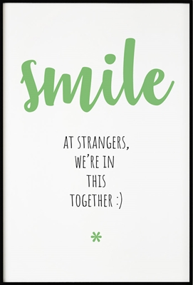 Poster & Gallery prints Smile at strangers, Poster