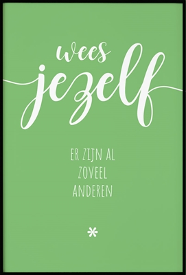 Poster & Gallery prints Wees jezelf, Poster